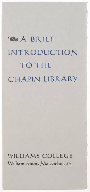 A brief introduction to the Chapin Library. Williamstown, [1962?].