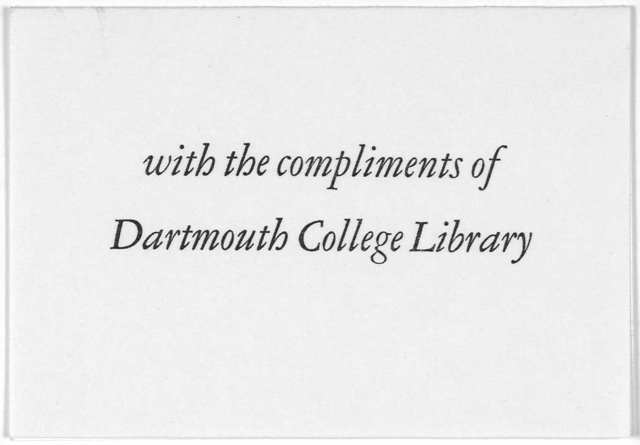 Under that arch; a keepsake issued by the Dartmouth College Library on the occasion of the opening of its Robert Frost Room, April 19, 1962. [Hanover, N. H., 1962].