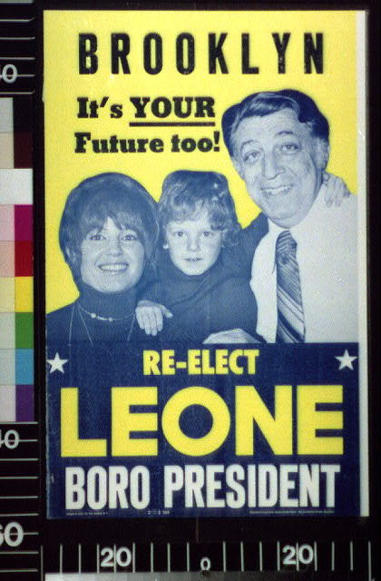 Brooklyn : it's your future too! : re-elect Leone, Boro president