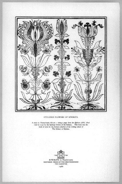 Stylized flowers of Ephrata. A study in Pennsylvania folk art, being a page from the Ephrata ABC Book done in 1750 ... Ephrata, Pa., Restored Press of the Brotherhood of the Cloister, 1966.