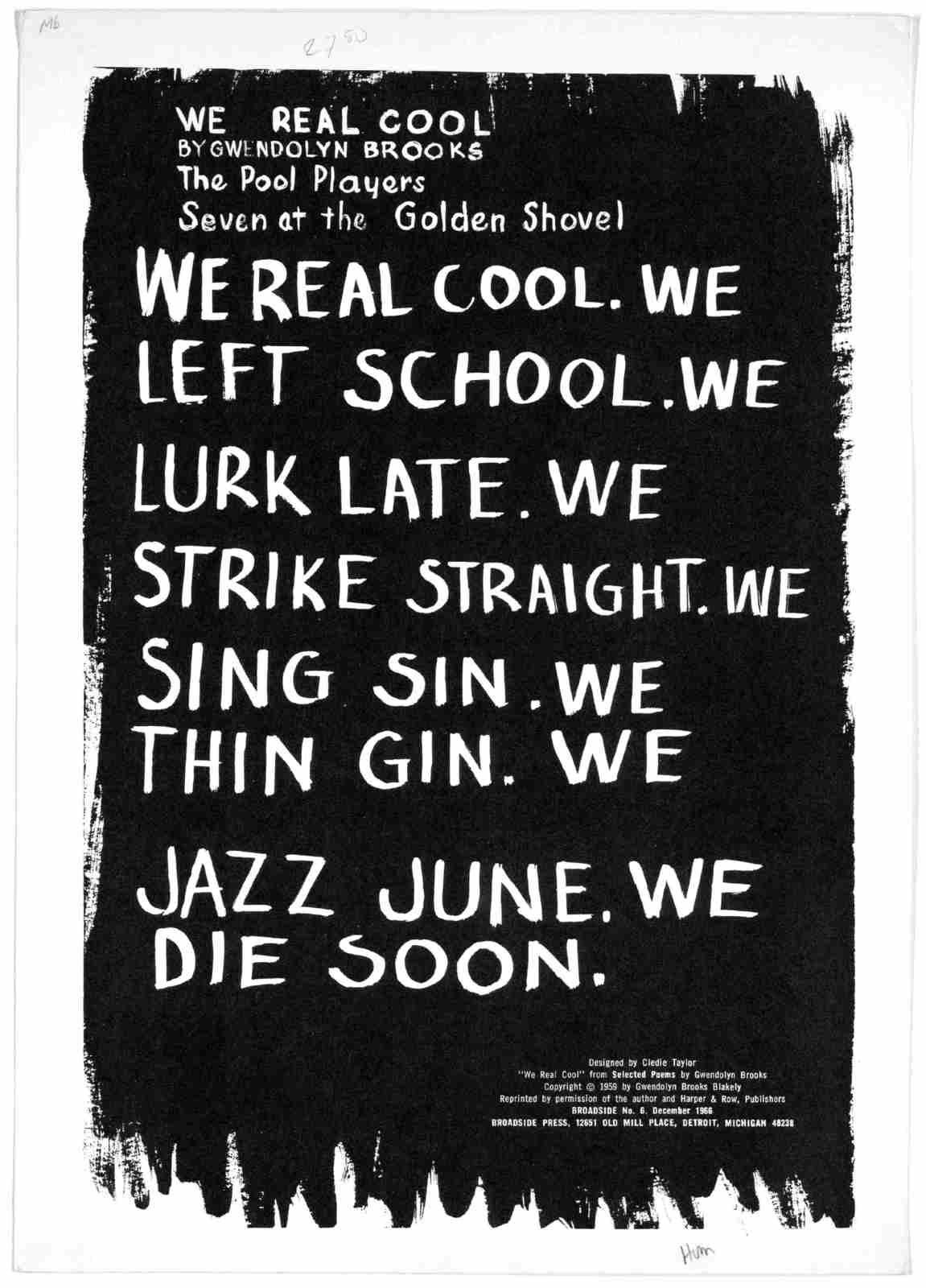We real cool / by Gwendolyn Brooks. Detroit, Michigan : Broadside Press, 1966.