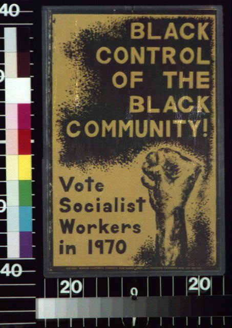 Black control of the Black community! vote Socialist Workers in 1970.