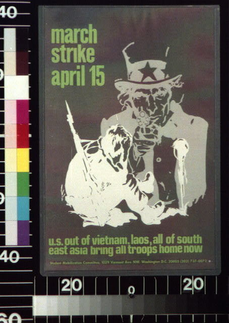 March [and] strike, April 15 U.S. out of Vietnam, Laos, all of Southeast Asia. Bring all troops home now.