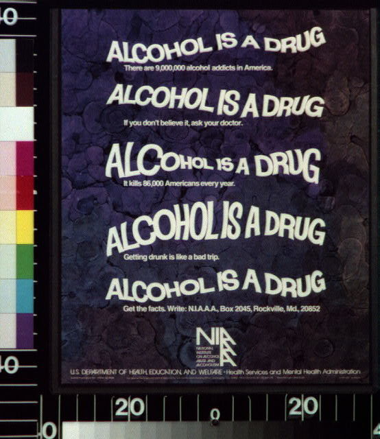 Alcohol is a drug : there are 9,000,000 alcohol addicts in America ...