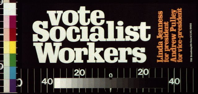 Vote Socialist Workers Linda Jenness for President, Andrew Pulley for Vice-President.