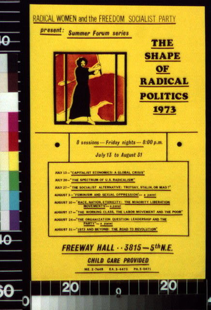 Radical Women and the Freedom Socialist party present summer forum series : The shape of radical politics, 1973