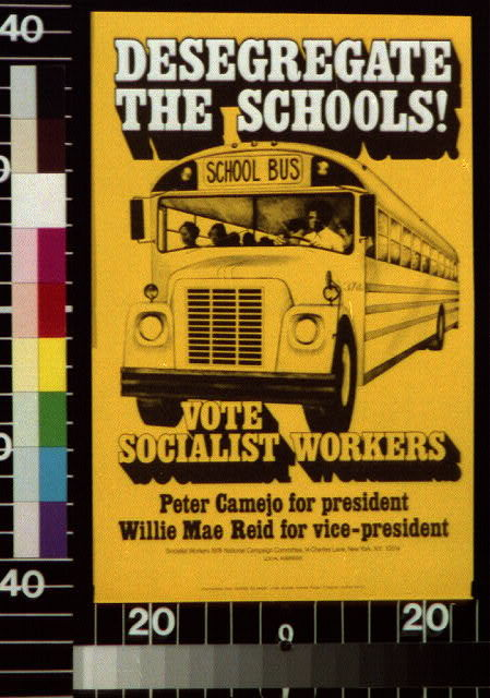 Desegregate the schools! Vote Socialist Workers : Peter Camejo for president, Willie Mae Reid for vice-president.