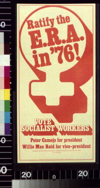 Ratify the E.R.A. in '76. Vote Socialist Workers : Peter Camejo for President, Willie Mae Reid for vice-president