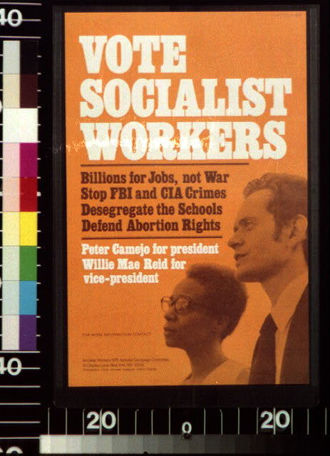 Vote Socialist Workers : billions for jobs, not war, stop FBI and CIA crimes, desegregate the schools, defend abortion rights