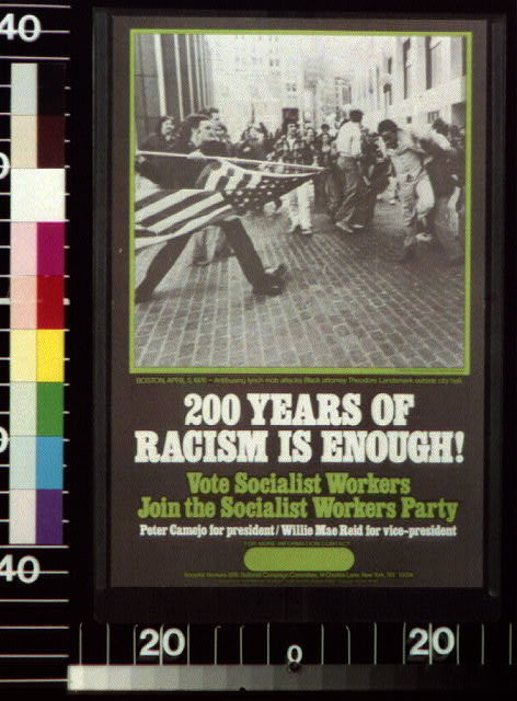 200 years of racism is enough! Vote Socialist Workers, join the Socialist Workers Party