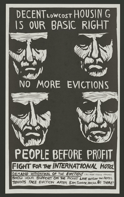 Decent low cost housing is our basic right. No more evictions. People before profit. Fight for the International Hotel