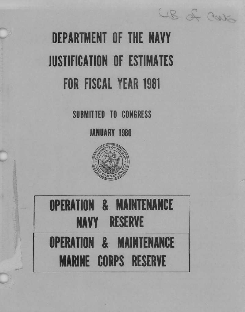 Department of the Navy Justification of Estimates for Fiscal Year 1981, Operation and Maintenance Navy Reserve, Operation and Maintenance Marine Corps Reserve, Submitted to Congress January 1980