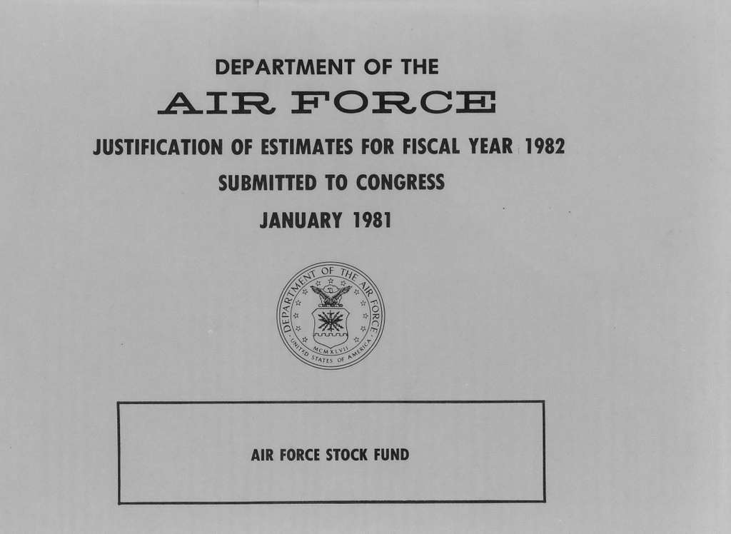 Department of the Air Force Justification of Estimates for Fiscal Year 1982, Air Force Stock Fund, Submitted to Congress January 1981