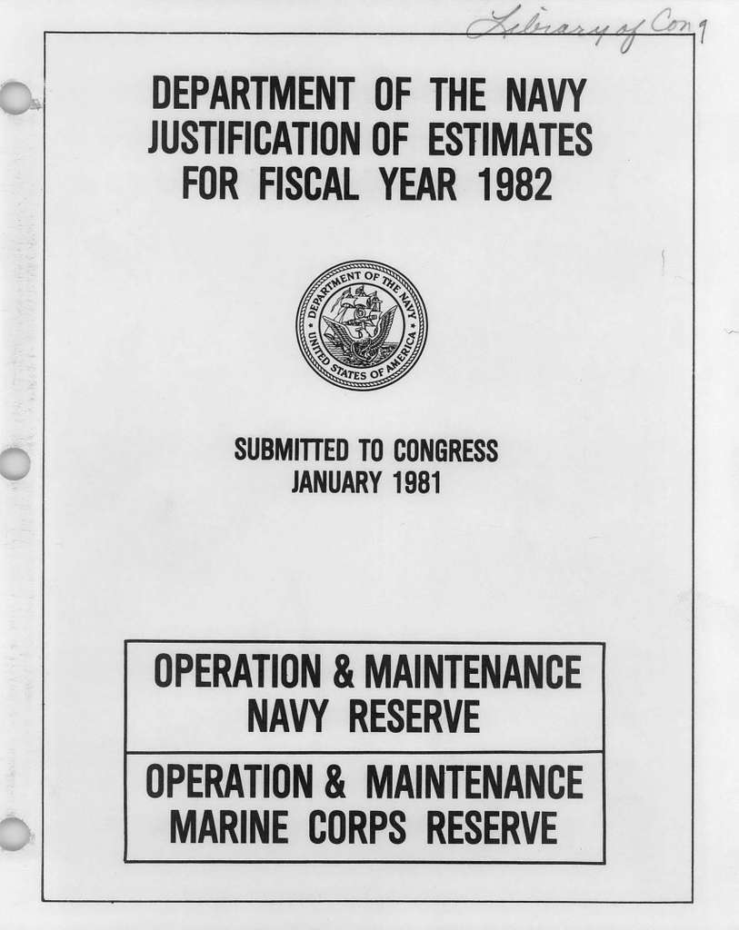 Department of the Navy Justification of Estimates for Fiscal Year 1982, Operation and Maintenance Navy Reserve, Operation and Maintenance Marine Corps Reserve, Submitted to Congress January 1981