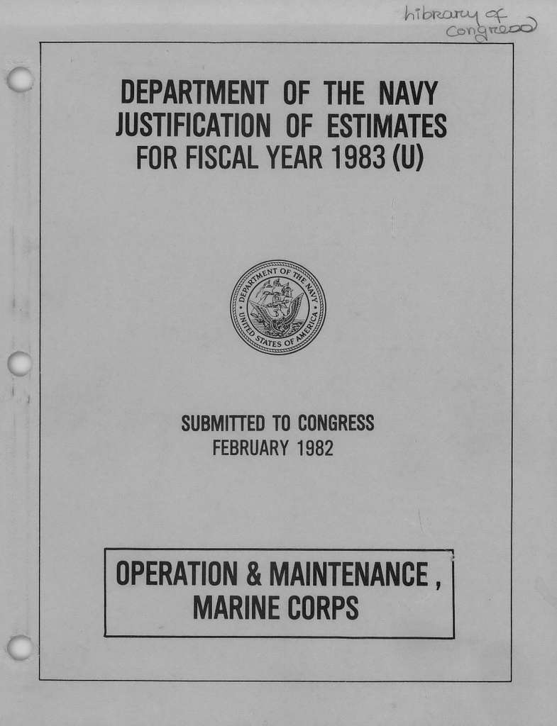 Department of the Navy Justification of Estimates for Fiscal Year 1983, Operation and Maintenance, Marine Corps, Submitted to Congress February 1982