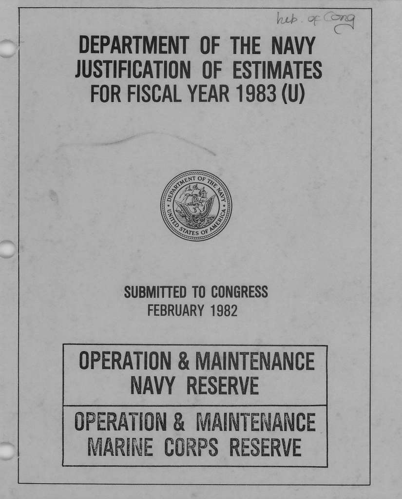 Department of the Navy Justification of Estimates for Fiscal Year 1983 (U), Operation and Maintenance, Navy Reserve - Operation and Maintenance, Marine Corps Reserve, Submitted to Congress February 1982