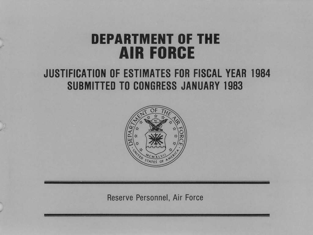 Department of the Air Force Justification of Estimates for Fiscal Year 1984, Reserve Personnel, Air Force, Submitted to Congress January 1983