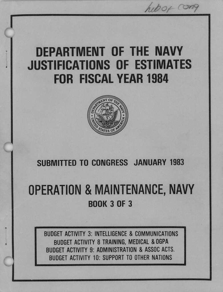 Department of the Navy Justification of Estimates for Fiscal Year 1984, Operation and Maintenance, Navy Book 3 of 3, Submitted to Congress January 1983, Budget Activity 3: Intelligence and Communications Budget Activity 8: Training, Medical and OGPA Budget Activity 9: Administration and Assoc. Acts