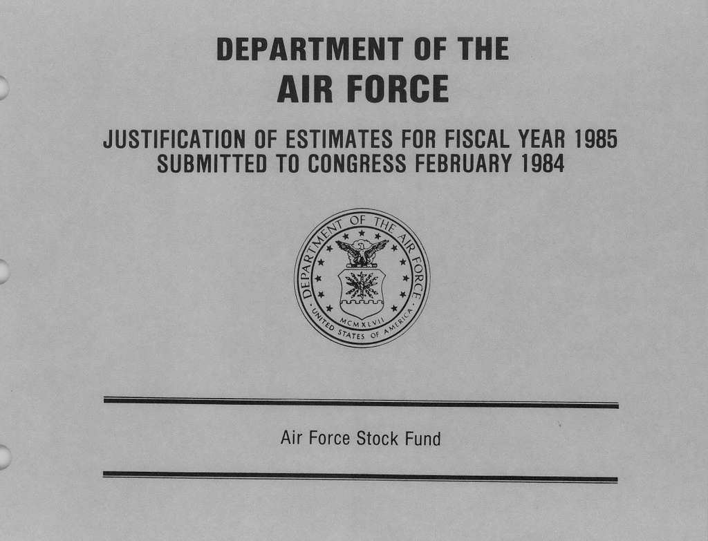 Department of the Air Force Justification of Estimates for Fiscal Year 1985 , Air Force Stock Fund, Submitted to Congress February 1984