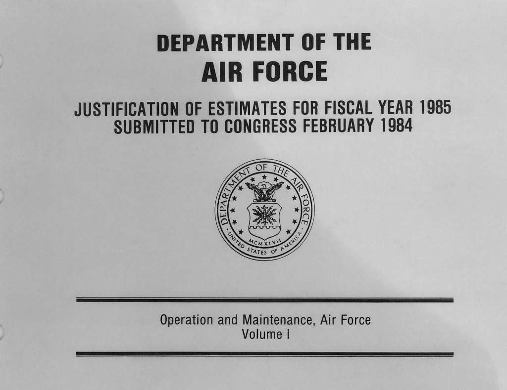 Department of the Air Force Justification of Estimates for Fiscal Year 1985 , Operation and Maintenance, Air Force Volume 1, Submitted to Congress February 1984