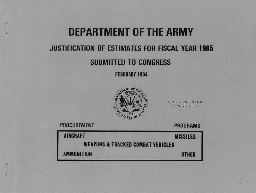 Department of the Army Justification of Estimates for Fiscal Year 1985, Procurement Programs, Weapons and Tracked Combat Vehicles, Submitted to Congress February 1984, Weapons and Tracked Combat Vehicles