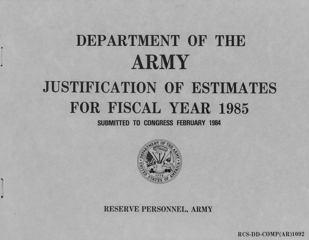 Department of the Army Justification of Estimates for Fiscal Year 1985, Reserve Personnel, Army, Submitted to Congress February 1984