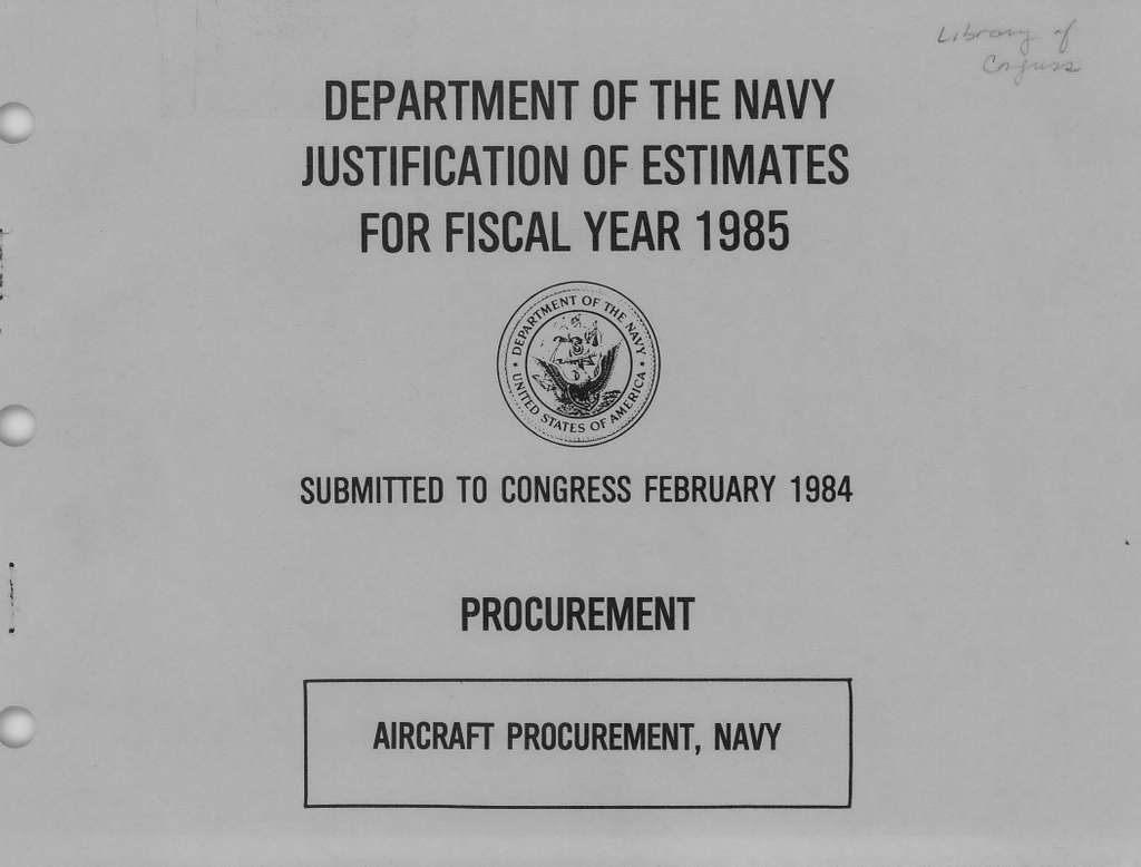 Department of the Navy Justification of the Estimates for Fiscal Year 1985, Aircraft Procurement, Navy, Submitted to Congress February 1984