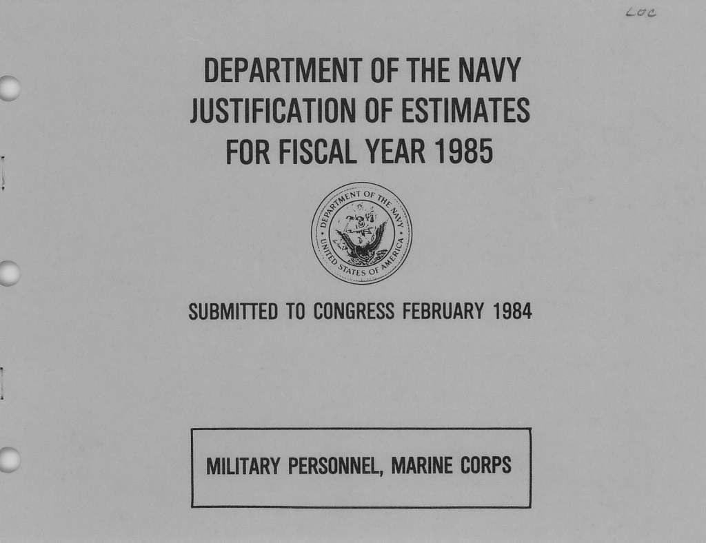 Department of the Navy Justification of the Estimates for Fiscal Year 1985, Military Personnel, Marine Corps, Submitted to Congress February 1984