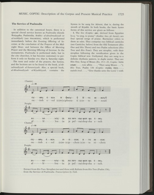 Coptic Music: Description of the Corpus and Present Musical Practice; The Divine Liturgy and Offerings of Incense; The Canonical Hours; and The Service of Psalmodia