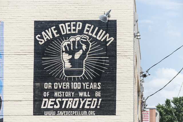 A political statement in Deep Ellum, a fast-gentrifying neighborhood composed largely of arts and entertainment venues near downtown in Old East Dallas