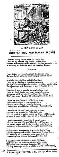 A new song call'd Brother Bill and Jamima Brown. P. Brereton, Printer, 1, Lr, Exchange  Street, Dublin