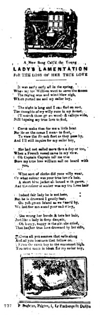 A new song call'd the Young lady's lamentation for the loss of her true love. P. Brereton, Printer, I. Lr. Exchange St. Dublin