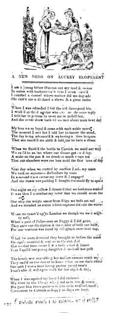 A new song on luckey elopement. P. Brereton, Printer, 1, Lr. Exchange St. Dublin