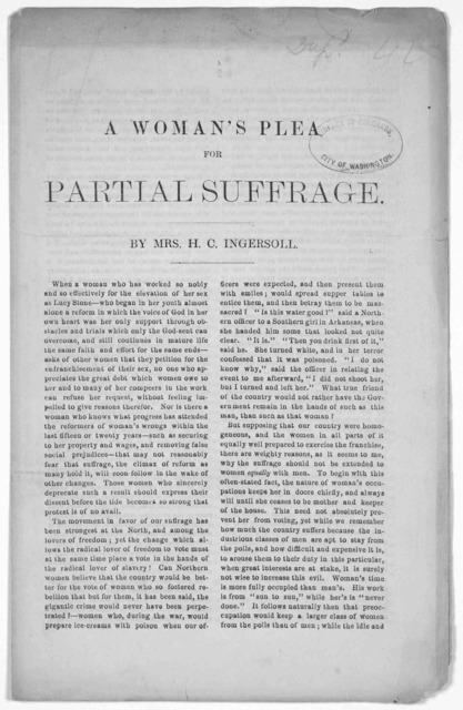 A woman's plea for partial suffrage. By Mrs. J. C. Ingersoll. [n. d.].