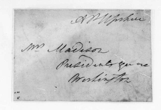 Abel P. Upshur to Dolley Payne Madison. Envelope.
