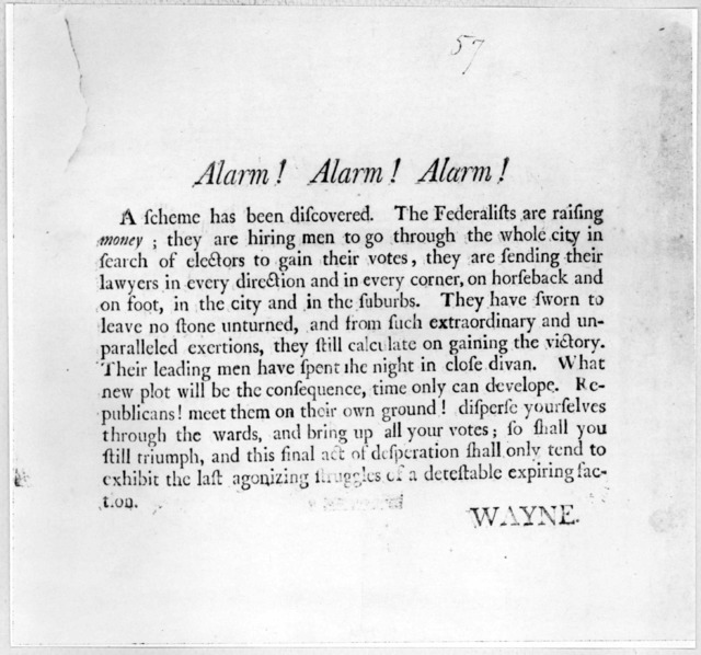 Alarm! Alarm! Alarm! A scheme has been discovered. The Federalists are raising money; they are hiring men to go through the whole city in search of electors to gain their votes, they are sending their lawyers in every direction and in every corn