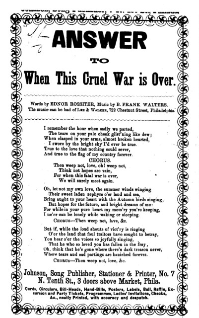 Answer to when this cruel war is over. By Ednor Rossiter. ... Johnson, Song Publisher, &c., No. 7 N. Tenth Street, 3 doors above Market, Phila