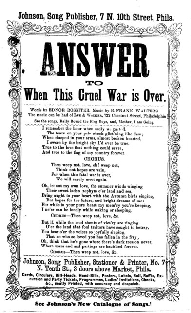 Answer to when this cruel war is over. By Ednor Rossiter, Song Publisher, &c., Market, Philadelphia
