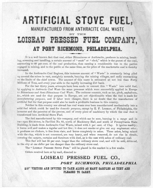 Artificial stove fuel, manufactured from anthracite coal waste by the Loiseau Pressed fuel company, at Port Richmond, Philadelphia. [n. d.].