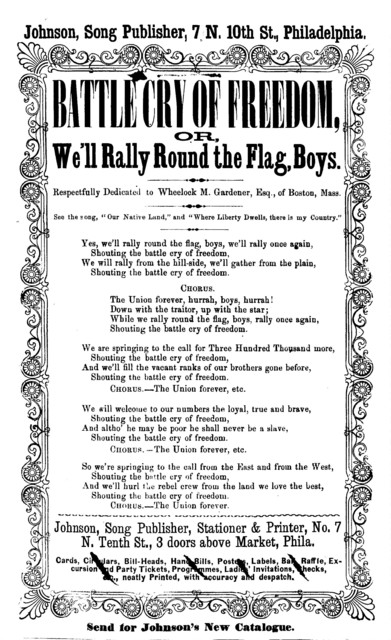 Battle cry of freedom, or, We'll rally round the flag, boys. Johnson, Song publisher, &c., No. 7 N. Tenth Street, Market, Phila