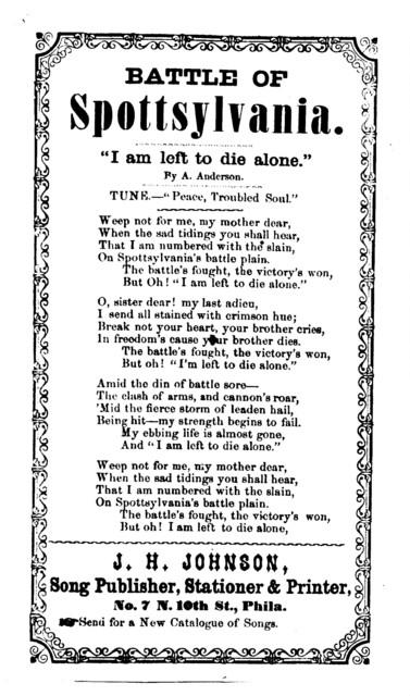 "Battle of Spottsylvania. ... Tune- ""Peace, troubled soul. "" J.H. Johnson, Song Publisher, &c., No. 7 N. 10th Sts., Phila"