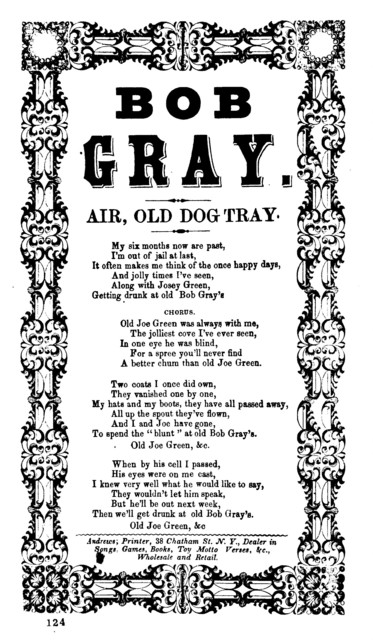Bob Gray. Air, Old dog Tray. Andrews, Printer, 38 Chatham St. N. Y. Dealer in Songs, Games, Books, Toy Motto Verses, &c., Wholesale and Retail