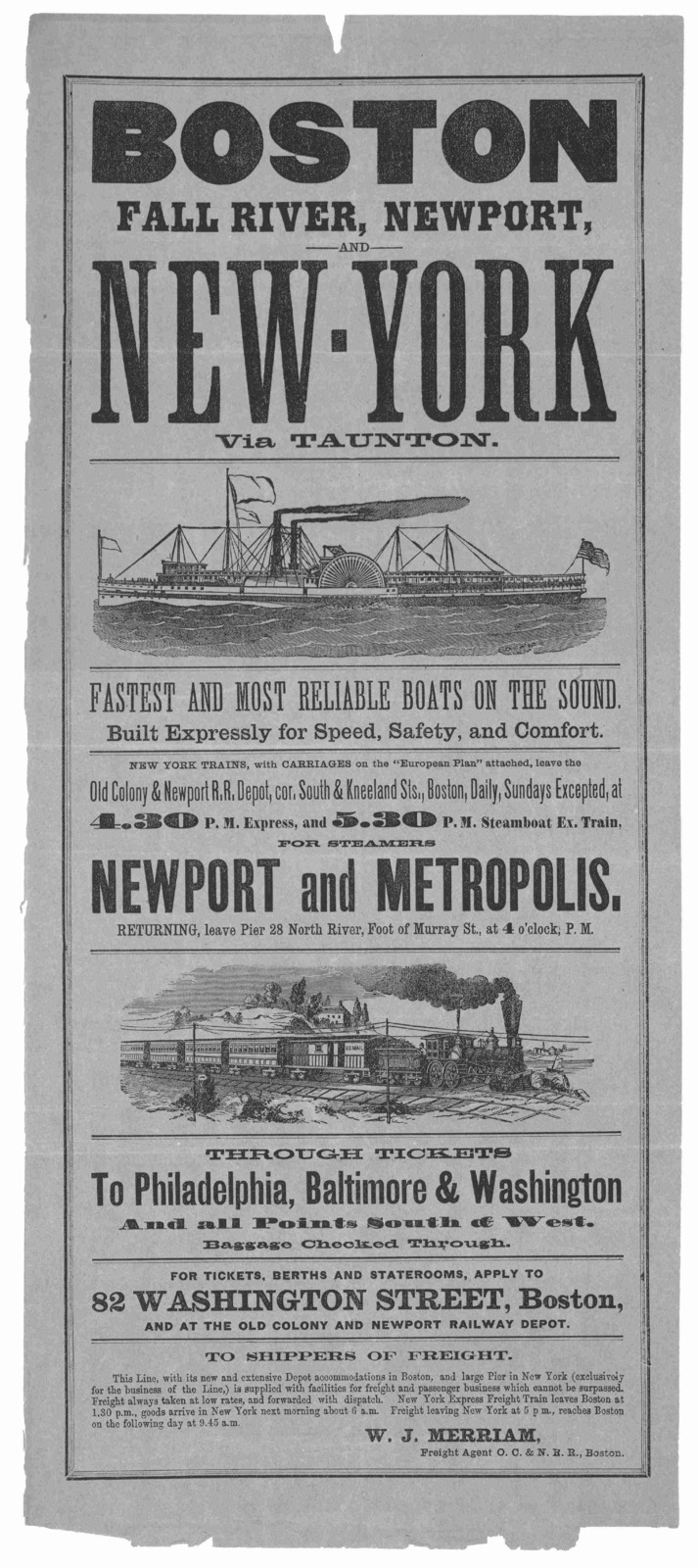 Boston, Fall River, Newport, and New York via Taunton. Fastest and most reliable boats on the sound ... Boston [n. d.].