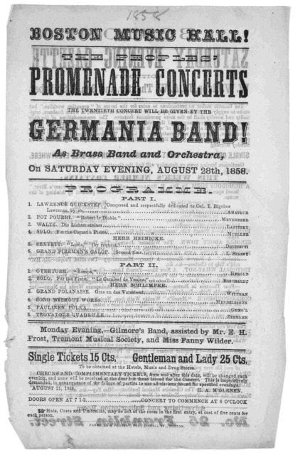 Boston music hall! The peoples' promenade concerts. The twentieth concert will be given by the Germania band! as brass band and orchestra. on Saturday evening, August 28th, 1858 ....