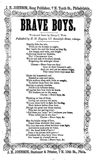 Brave boys. By Henry C. Work. J. H. Johnson, Publisher, 7 N. Tenth Street, Philadelphia