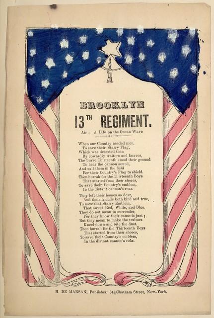 Brooklyn 13th regiment. Air: A life on the ocean wave. H. De Marsan, Publisher, 54 Chatham St. N. Y