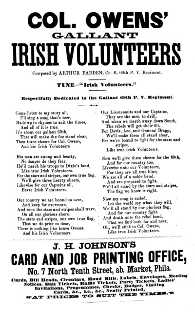 "Col. Owens' gallant Irish volunteers. Tune- ""Irish volunteers."" J. H. Johnson, No. 7 North Tenth Street, Phila"