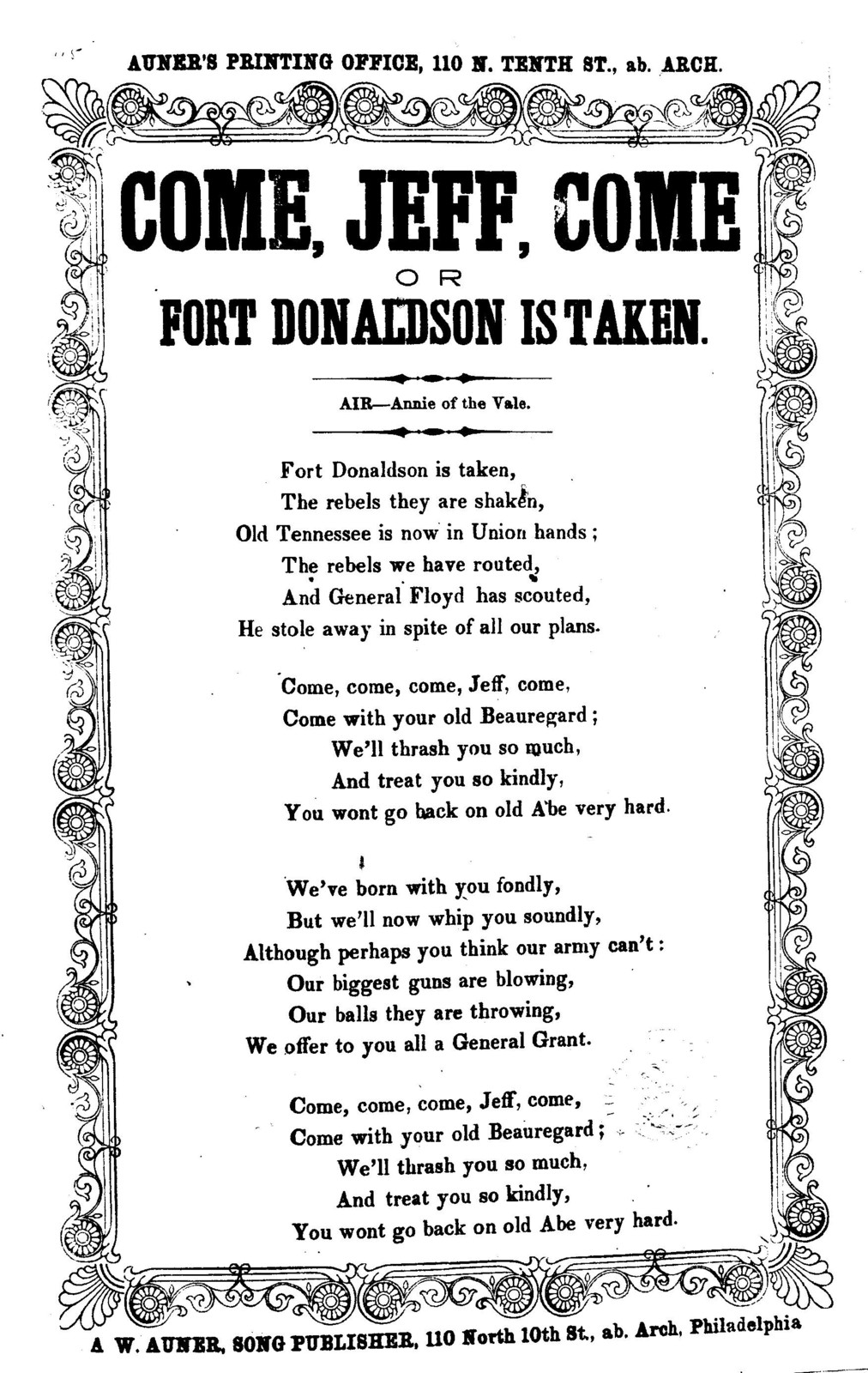 Come, Jeff, come, or, Fort Donaldson is taken. Air- Annie of the Vale. A. W. Auner, Song publisher, &c., 110 North 10th Street, ab. Arch, Phila