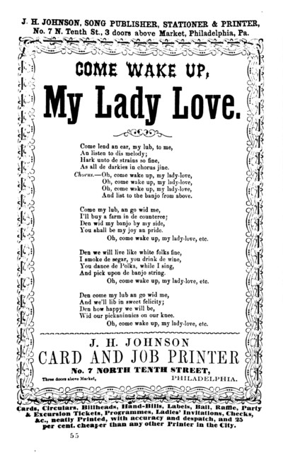 Come wake up, my lady love. J. H. Johnson card and job Printer, No. 7 North Tenth Street, Philad