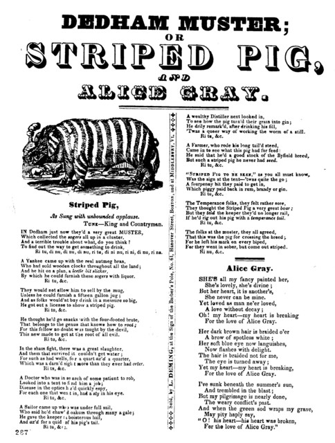 Dedham muster, or, Striped pig. Tune--King and Countryman. Sold, by L. Deming, at the sign of the barber's pole, No. 61, Hanover Street, Boston, and at Middlebury, Vt